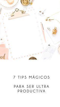 7 TIPS mágicos para una mayor productividad #ideas #personal #laboral
