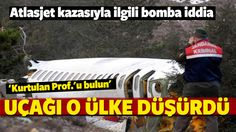 10 yıl önce 57 kişinin öldüğü Atlasjet kazasında uçaktaki bilim insanlarından birisinin uçakta olmadığını söyleyen FETÖ'cüler Toryum madenini bulmak için o Prof.'un peşine düştü.
