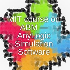 MIT course on ABM — AnyLogic Simulation Software