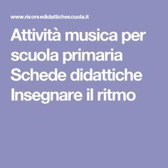 Attività musica per scuola primaria Schede didattiche Insegnare il ritmo Italian Words, Pixel Art, Teacher, Education, Homeschooling, Kids, Geography, Primary Music, Culture