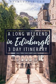 A long weekend in Edinburgh Itinerary. Three days in Scotland bucket list for exploring the Scottish Capital. Day trip ideas to castles, ancient museums you must see and literary destinations!
