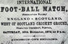 Scotland 0 England 0. Nov 1872 in Glasgow. Poster for the 1st International played.