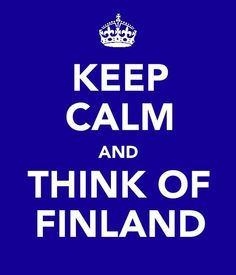 Keep calm and think of Finland