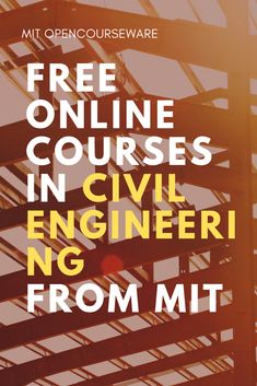 MIT Civil and Environmental Engineering courses available online and for free. Civil Engineering Courses, Civil Engineering Handbook, Civil Engineering Construction, School Of Engineering, Engineering Technology, Road Construction, Energy Technology, Free College Courses, Free Courses