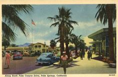 "Palm Canyon: This postcard, 1950, shows the downtown Palm Springs plaza, with Desmond's department store in the background. The store was open from 1947 until 2005. ""This is a beautiful place, but hot as Hades,"" a tourist wrote on the back."