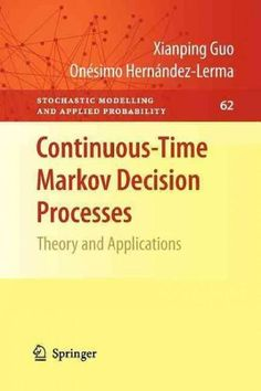 Continuous-Time Markov Decision Processes: Theory and Applications (Paperback)