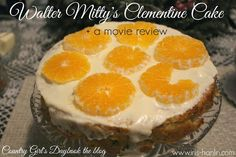 Country Girl's Daybook: movie review & walter mitty's clementine cake