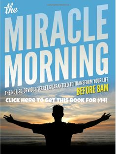 Miracle Morning- The Perfect College Morning. Get up, get going, and BE SUCCESSFUL before your 8 ams!