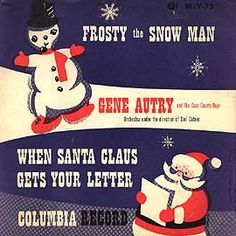 """Gene Autry - """"Frosty The Snowman"""" b/w """"When Santa Gets Your Letter"""". Christmas Albums, Christmas Music, Vintage Christmas, Christmas Gifts, Frosty The Snowmen, Snowman, Birth Of Jesus, Song List, Music For Kids"""
