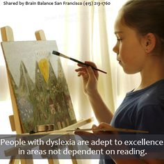 People with #dyslexia are adept to excellence in areas not dependent on #reading.  #BrainBalance #SanFrancisco