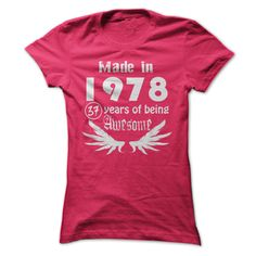 Made in 1978 - 37 Years of Being Awesome T Shirts, Hoodies. Check price ==► https://www.sunfrog.com/Birth-Years/Made-in-1978--37-Years-of-Being-Awesome-HotPink-22080190-Ladies.html?41382 $19
