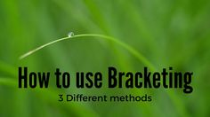 How to Use Bracketing to get Your Best Shot – 3 Different Methods. http://robflorexplore.com/photo-school