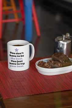 $11.99 You Don't Have To Be The Best is an empowering mug for women. The perfect mug gift idea. Get this beautiful mug to feel inspired and motivated every day or give it as the perfect gift to a friend, and show how much you care about her. Choose your favorite color, and buy it now to place your order. Take advantage of our policy - 30 Days Satisfaction Guarantee + Worldwide Shipping.  #mugs #mug #teacup #feminist #cuppa #empowering #women #womens #mugforwomen #feministmug #muggiftidea What Makes You Happy, Are You Happy, Mugs For Sale, Best Tea, But First Coffee, Super Mom, Christmas Mugs, Mother Gifts, Favorite Color