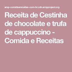 Receita de Cestinha de chocolate e trufa de cappuccino - Comida e Receitas
