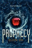 Prophecy  	Ellen Oh.  	(Series: The dragon king chronicles ; 1)