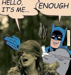 Funny memes Batman has had enough...