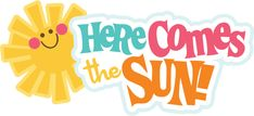 Here Comes The Sun SVG scrapbook title summer svg file sun svg file free svgs cute svg cuts