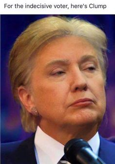 For the indecisive voter, here's Clump...or Trumpton...or Trillary.