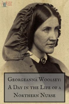 Georgeanna Woolsey: A Day in the Life of a Northern Nurse
