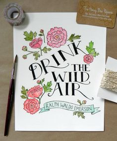 Watercolor Quote Art/ Inspirational Quote/ Drink the Wild Air- 8x10