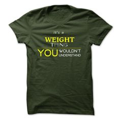 WEIGHT T-Shirts, Hoodies. GET IT ==► https://www.sunfrog.com/Camping/WEIGHT-109576902-Guys.html?id=41382