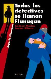 """""""Todos los detectives se llaman Flanagan"""", Andreu Martín y Jaume Ribera"""