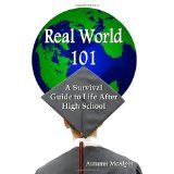 Real World 101: A Survival Guide to Life After High School (Paperback)By Autumn McAlpin