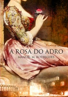 87 best capas de livros images on pinterest book covers capa do livro a rosa do adro de manuel maria fandeluxe Images