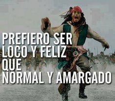 I rather prefer to be crazy and happy than normal and embittered. Inspirational Phrases, Inspiring Sayings, Jack Sparrow, Its A Wonderful Life, Pirates Of The Caribbean, New Tricks, Johnny Depp, Positive Thoughts, Background Images
