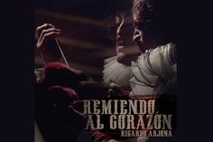 """Ricardo Arjona estrena hoy """"Remiendo al Corazón"""" a nivel mundial"""