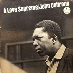 John Coltrane - A Love Supreme  Impulse! A-77 - Enregistré le 9 décembre 1964 - Sortie en février 1965  Note: 10/10