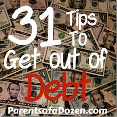 31 Tips to save money and get out of Debt 2 #debt Get out of Debt Debt Free