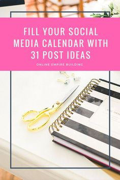 Fill your social media calendar with different content types. 31 posting ideas!