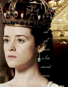 Have you looked at her, have you looked at her lately? Seven years she schemed to be queen ... Claire Foy as Anne Boleyn, Wolf Hall.