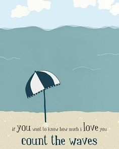 Want to know how much I love you
