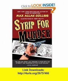 Strip For Murder (A Jack Starr Mystery) Max Allan Collins , ISBN-10: 0425221393  ,  , ASIN: B003F76E8W , tutorials , pdf , ebook , torrent , downloads , rapidshare , filesonic , hotfile , megaupload , fileserve