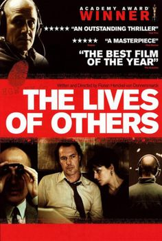The Lives of Others (Das Leben der Anderen) from Germany - The Lives of Others (2006) dir. by Florian Henckel von Donnersmarck. In 1984 East Berlin, an agent of the secret police, conducting surveillance on a writer and his lover, finds himself becoming increasingly absorbed by their lives.  Oscar for Best Foreign Film 2006.