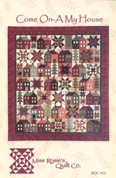 """Miss Rosie's """"Come On-a My House"""" Quilt Pattern - offered by PrivateSourceQuiltin on Etsy;  Fat Quarter Friendly"""