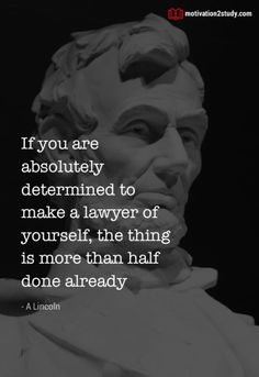 If you are absolutely determined to make a lawyer of yourself, the thing is more than half done already. Elle Woods, Study Hard, The Thing Is, Study Motivation, Determination, Lawyer, Wake Up, Lincoln, Training