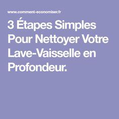 3 Étapes Simples Pour Nettoyer Votre Lave-Vaisselle en Profondeur.