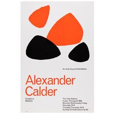 Poster from the 1962 Alexander Calder exhibition at Tate Gallery. Available from Tate Shop. Type Posters, Graphic Design Posters, Graphic Design Inspiration, Art Posters, Art Exhibition Posters, Museum Exhibition, Design Expo, Type Design, Design Web