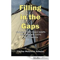 Filling in the Gaps: Finding Pre-1865 Ships Passenger Lists to Canada eBook: Lorine McGinnis Schulze: Amazon.ca: Kindle Store