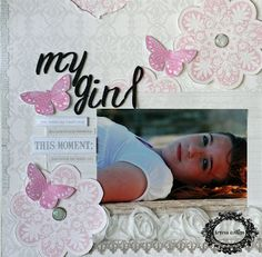 TERESA COLLINS DESIGN TEAM: Sweet Afternoon - My Girl Layout by Yvonne Blair