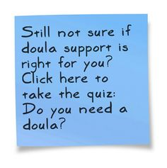 Do you need a doula? Quiz yourself: http://thehappiestdoula.com/quiz The Happiest Doulas #doula #atlanta
