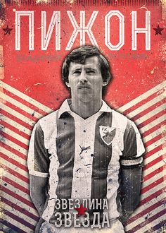 Some of the greatest football legends in Ex Yugoslavia World Football, Football And Basketball, Soccer Players, Red Star Belgrade, Soccer Boots, Graphic Design Posters, Serbian, Baseball Cards, Sports