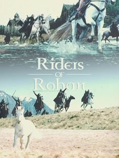 "Riders of Rohan: ""Forth, and fear no darkness! Arise! Arise, Riders of Theoden! Spears shall be shaken, shields shall be splintered! A sword day… a red day… ere the sun rises!"""