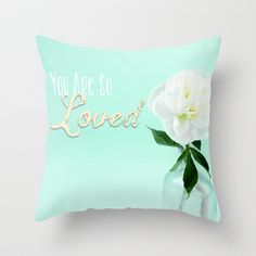 You Are So Loved - Peony in Aqua Throw Pillow by Jean Ladzinski - $20.00