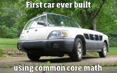 First car ever built using common core math.