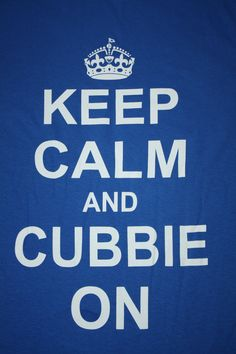 Keep Calm and Cubbie on Chicago Cubs Tshirt Chive On | eBay