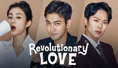 Watch full episodes free online. Revolutionary Love - - What does it take for a wealthy heir to impress a girl? Simple: get a job. Total Episodes: 16